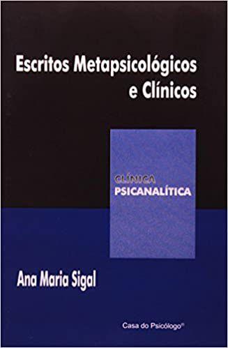 Escritos Metapsicologicos e Clinicos - Col Clinica Psicanalitica