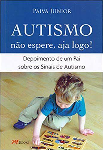 Autismo - Nao Espere, Aja Logo!