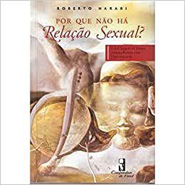 Por Que Nao Ha Relacao Sexual