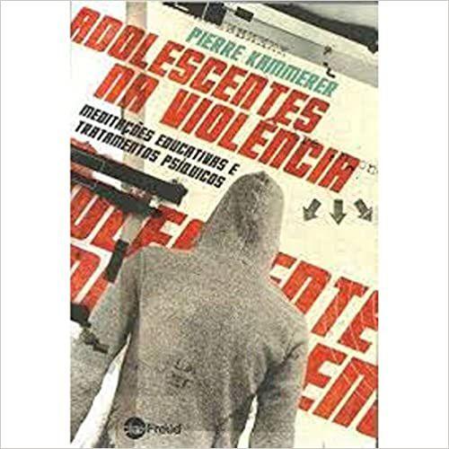 Freud - Adolescentes Na Violencia: Meditacoes Educativas e Tratamentos Psiquicos -