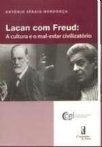 Lacan Com Freud: a Cultura e o Mal-estar Civilizatorio