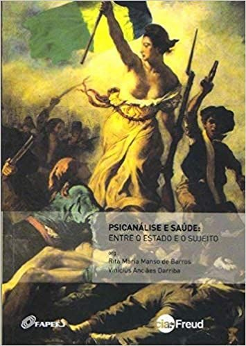 Freud - Psicanalise e Saude: Entre Estado e o Sujeito - Ba Ped 304402
