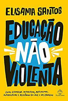 Educação Não Violenta - Paz e Terra