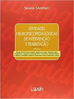 Atividades Neuropsicopedagogicas de Intervencao e Reabilitacao, Vol 4