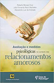 Avaliacao e Medidas Psicologicas Nos Contextos dos Relacionamentos Amorosos