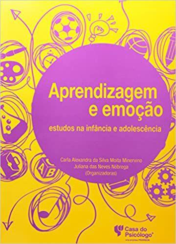 Aprendizagem e Emoção - Estudos Na Infância e Adolescência