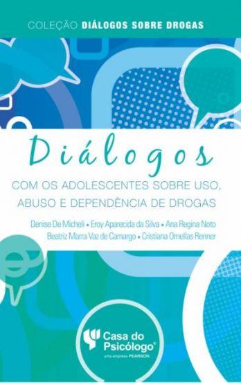 Diálogos Com Os Adolescentes Sobre Uso, Abuso e Dependência De Drogas