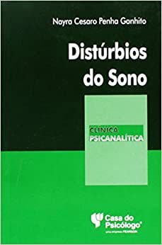 Disturbios do Sono - Col Clinica Psicanalitica - Ganhito/ Ferraz 3 Ed 2014