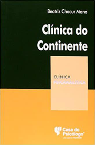 Clínica Do Continente (Coleção Clínica Psicanalítica)