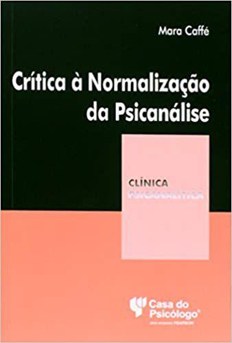 Critica a Normalizacao da Psicanalise