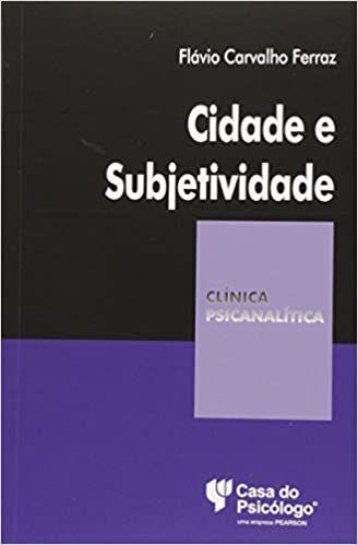 Cidade e Subjetividade - Colecao Clinica Psicanali Ped 304402