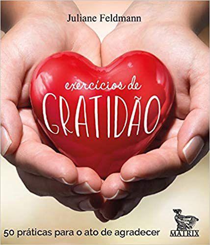 Exercícios de Gratidão - 50 Práticas Para o Ato de Agradecer