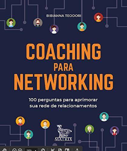 Coaching Para Networking - 100 Perguntas Para Aprimorar Sua Rede de Relacionamentos