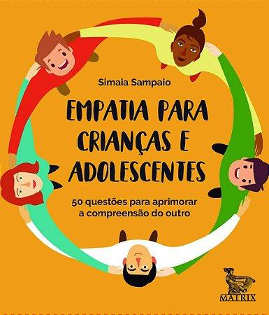 Empatia Para Crianças e Adolescentes - 50 Questões Para Aprimorar a Compreensão