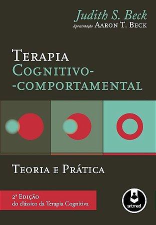 Terapia Cognitivo-comportamental - Teoria e Pratica