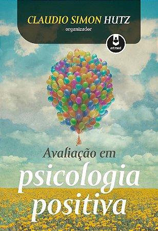 Avaliacao Em Psicologia Positiva