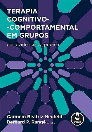 Terapia Cognitivo-Comportamental em Grupos  - Das Evidencias à Prática
