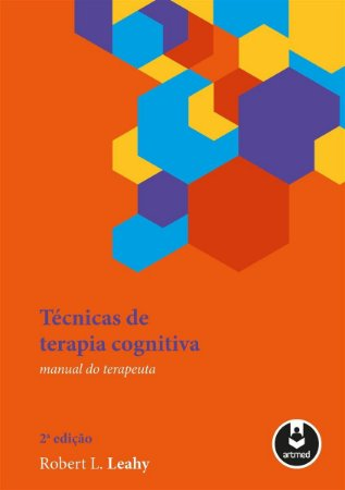 Técnicas de Terapia Cognitiva - Manual Terapeuta 2 Ed.