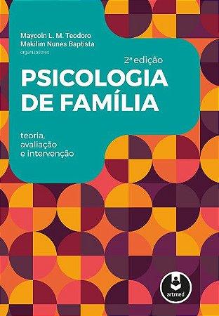 Psicologia de Familia - Teoria Avaliacao e Intervencao