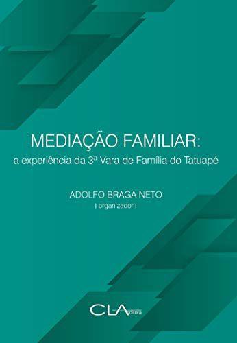 Mediacao Familiar - a Experiencia da 3a Vara de Familia de Taubate