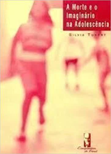 Morte e o Imaginario Na Adolescencia