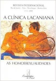 A Clinica Lacaniana - As Homossexualidades