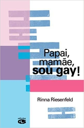Papai , Mamae , Sou Gay !