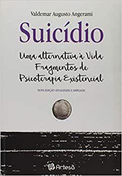 Suicidio: Uma Alternativa a Vida