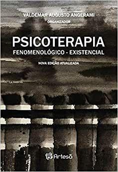 Psicoterapia Fenomenologico - Existencial