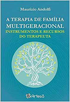 Terapia Familiar Multigeracional- Instrumentos e Recursos do Terapeuta