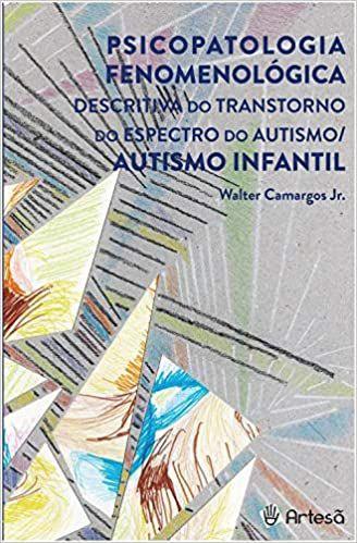 Psicopatologia Fenomenológica Descritiva Do Transtorno Do Espectro Do Autismo