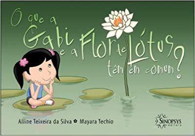 O Que a Gabi e a Flor de Lotus Tem Em Comum?