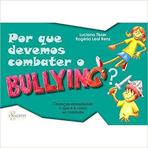 Por Que Devemos Combater o Bullying?