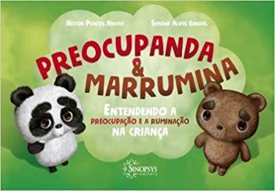 Preocupanda & Marrumina: Entendendo a Preocupacao e a Ruminacao Na Crianca