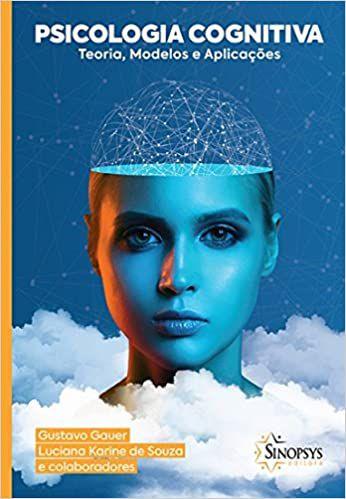 Psicologia Cognitiva: Teoria, Modelos e Aplicacoes