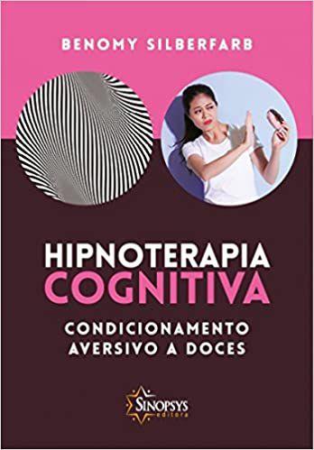 Hipnoterapia Cognitiva: Condicionamento Aversivo a Doces