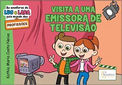 As Aventuras de Luc e Lara Pelo Mundo das Profissoes: Visita a Uma Emissora de Televisao
