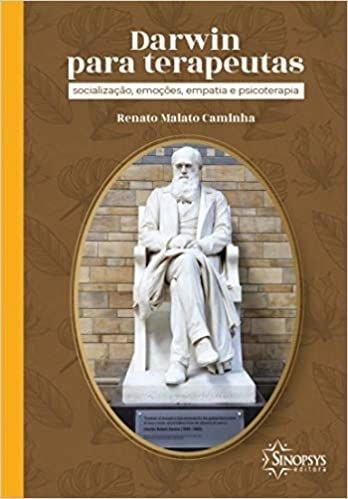 Darwin Para Terapeutas - Socializacao, Emocoes, Empatia e Psicoterapia