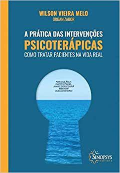 Pratica das Intervencoes Psicoterapicas - Como Se Trata de Pacientes Na Vida Real