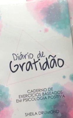 Diário da Gratidão - Caderno de Exercícios Baseados em Psicologia Positiva