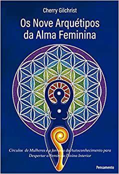 Nove Arquetipos da Alma Feminina, Os