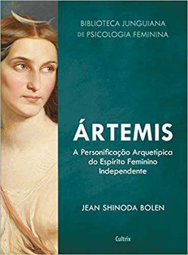 Ártemis: a Personificação Arquetípica do Espirito Feminino Independente