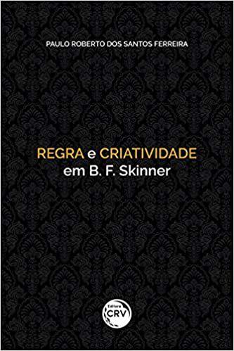 Regra e Criatividade Em B. F. Skinner