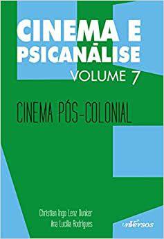 Cinema e Psicanalise - Cinema Pós-Colonial - Vol 7