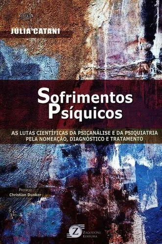 Sofrimentos Psiquicos - As Lutas Cientificas da Psicanalise