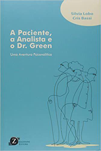 Paciente, a Analista e o Dr. Green - Uma Aventura Psicanalítica