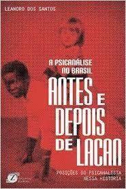 A Psicanalise No Brasil Antes e Depois de Lacan