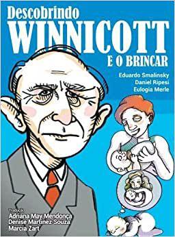 Descobrindo Winnicott e o Brincar