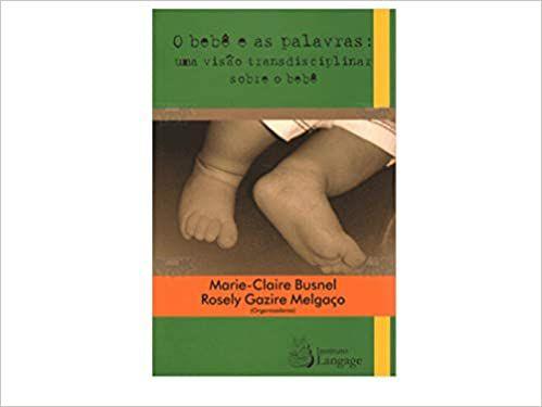 O Bebê e as Palavras: Uma Visão Transdisciplinar Sobre o Bebê