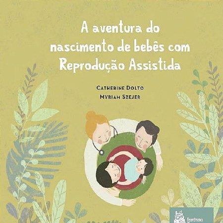 A Aventura Do Nascimento de Bebes Com Reproduçao Assistida